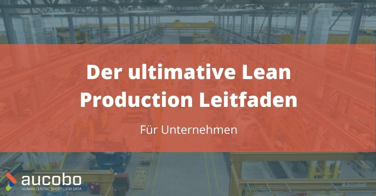 Der ultimative Lean Production Leitfaden für Unternehmen